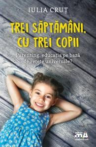 """""""Trei săptămâni cu trei copii"""", ediția a doua, autor Iulia Cruț, editura Meditative Arts"""